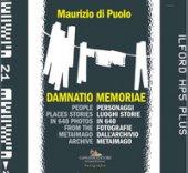 Damnatio memoriae. Personaggi, luoghi, storie in 640 fotografie dall'archivio Metaimago. Ediz. italiana e inglese - Di Puolo Maurizio
