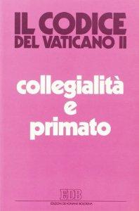Copertina di 'Collegialità e primato. La suprema autorità della chiesa'