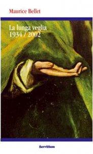 Copertina di 'La lunga veglia 1934-2002'