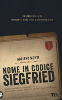 Nome in codice Siegfried - Monti Adriano, Zardetto Alessandro