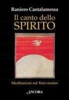 Il canto dello Spirito - Cantalamessa Raniero