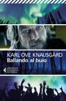 Ballando al buio - Knausgård Karl Ove