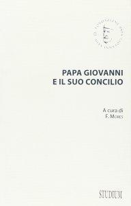 Copertina di 'Papa Giovanni e il suo concilio'