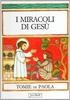 I miracoli di Gesù - De Paola Tomie