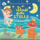 Tu scendi dalle stelle. Con CD Audio - Giuseppe Bottazzi. Rossella Piccini