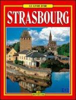 Strasburgo. Ediz. francese - Giusti Annamaria