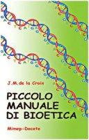 Piccolo manuale di bioetica - La Croix Jean-Marie de