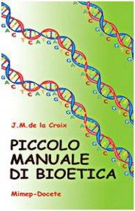 Copertina di 'Piccolo manuale di bioetica'