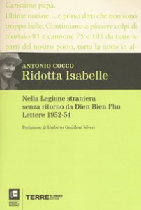 Copertina di 'Ridotta Isabelle. Nella Legione straniera senza ritorno da Dien Bien Phu. Lettere 1952-54'