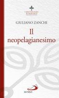Il neopelagianesimo - Giuliano Zanchi