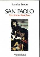 San Paolo. Un ritratto filosofico - Stanislas Breton