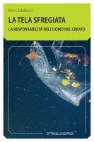 La tela sfregiata - Erio Castellucci