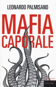 Copertina di 'Mafia caporale'