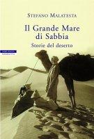 Il Grande Mare di Sabbia - Stefano Malatesta