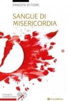 Sangue di misericordia - Di Fiore Ernesto