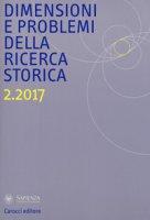 Dimensioni e problemi della ricerca storica. Rivista del Dipartimento di storia moderna e contemporanea dell'Università degli studi di Roma «La Sapienza» (2017)