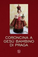 Coroncina a Gesù Bambino di Praga.