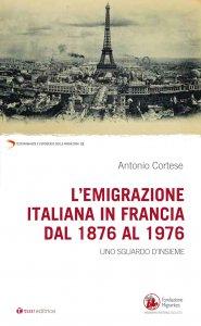 Copertina di 'L'emigrazione italiana in Francia dal 1876 al 1976'