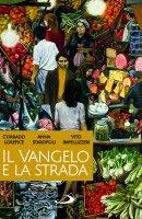 Vangelo e la strada. Palermo come Gerico (Il) - Corrado Lorefice , Anna Staropoli , Vito Impellizzeri