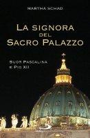 La signora del Sacro Palazzo: Suor Pascalina...