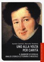 Uno alla volta per carità - Aurelio Canonici , Marcello Teodonio