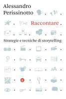 Raccontare - Alessandro Perissinotto