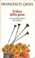 Il libro della gioia - Francesco Gioia