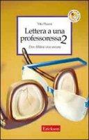 Lettera a una professoressa 2. Don Milani vive ancora - Piazza Vito