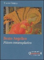 Beato Angelico: pittore contemplativo - Verdon Timothy