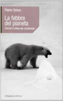 La febbre del pianeta - Greco Pietro