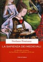 La sapienza dei medievali - Stefano Fontana