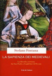 Copertina di 'La sapienza dei medievali'