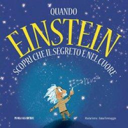 Copertina di 'Quando Einstein scoprì che il segreto è nel cuore.'
