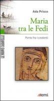 Maria tra le Fedi - Prisco Ada
