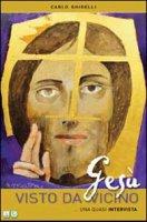 Gesù visto da vicino - Ghidelli Carlo