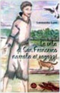 Copertina di 'La vita di san Francesco narrata ai ragazzi'