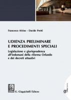 Udienza preliminare e procedimenti speciali - Davide Pretti, Francesco Alvino