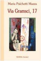 Via Gramsci, 17 - Palchetti Mazza Maria