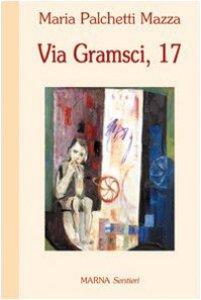 Copertina di 'Via Gramsci, 17'