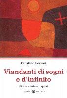 Viandanti di sogni e d'infinito - Ferrari Faustino