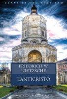 L' anticristo - Nietzsche Friedrich