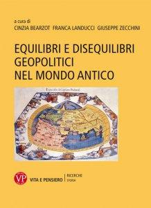 Copertina di 'Equilibri e disequilibri geopolitici nel mondo antico'