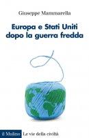 Europa e Stati Uniti dopo la guerra fredda - Giuseppe Mammarella