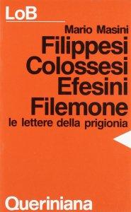 Copertina di 'Filippesi, Colossesi, Efesini, Filemone. Le lettere della prigionia'