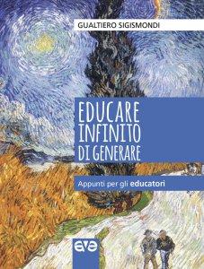 Copertina di 'Educare infinito di generare'