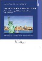 Non scuola ma scuole. Educazione pubblica e pluralismo in America