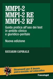 Copertina di 'MMPI-2, MMPI-2 RE e MMPI-2 RF. Guida pratica all'uso dei test in ambito clinico e giuridico-peritale'