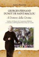 Georges Fernand Dunot De Saint-Maclou. Il Dottore della Grotta - Andrea Brustolon