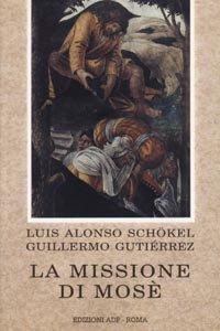 Copertina di 'La missione di Mosè. Meditazioni bibliche'