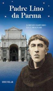 Copertina di 'Padre Lino da Parma. Ediz. illustrata'